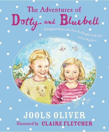 9780141383774: Advetnures Of Dotty And Bluebell: Four Delightful Stories Of An Ever So Naughty Little Girl And Her