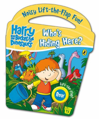 9780141383965: Harry and His Bucket Full of Dinosaurs: Who's Hiding Here? (Harry & His Bucket Full of Dinosaurs)
