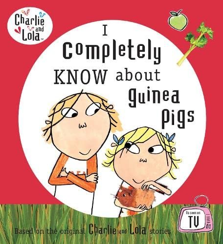 9780141384016: I Completely Know About Guinea Pigs (Charlie and Lola)