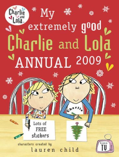 9780141384030: My Extremely Good Charlie and Lola Annual 2009