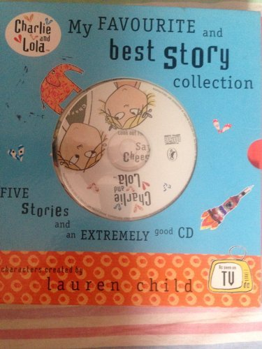9780141384184: CHARLIE AND LOLA MY FAVOURITE AND BEST STORY COLLECTION A BOX SET 5 BOOKS & A CD