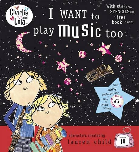 9780141384498: Charlie and Lola: I Want To Play Music Too