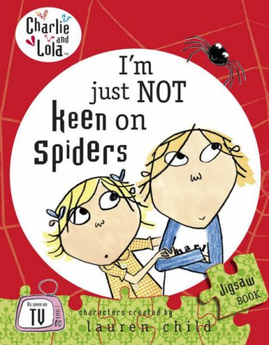 9780141384580: Charlie and Lola: I'm Just Not Keen on Spiders