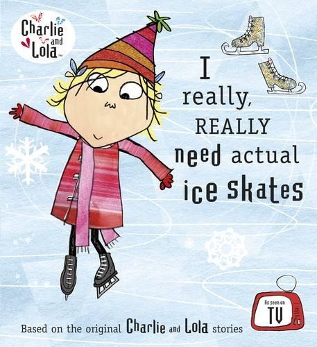 9780141384740: I Really Really Need Actual Ice Skates (Charlie and Lola)