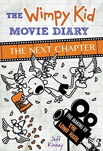 The Wimpy Kid Movie Diary: The Next Chapter The Making of The Long Haul by Jeff