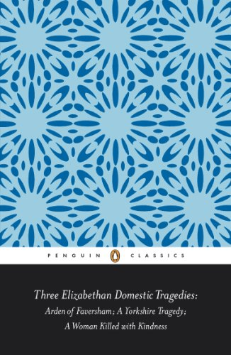 9780141389813: Penguin Classics Three Elizabethan Domestic Tragedies