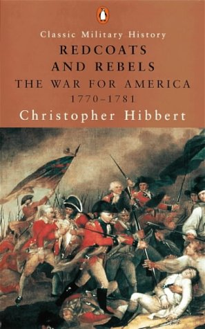 9780141390215: Redcoats and Rebels: The War for America, 1770-1781 (Penguin Classic Military History)