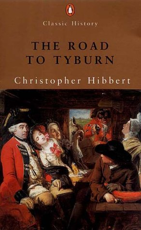 9780141390239: The Road to Tyburn: The Story of Jack Sheppard and the Eighteenth Century Underworld (Penguin Classic History)
