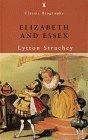 9780141390253: Elizabeth And Essex: A Tragic History (Penguin Classic Biography S.)