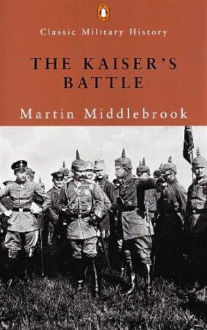 9780141390260: The Kaiser's Battle (Penguin Classic Military History)