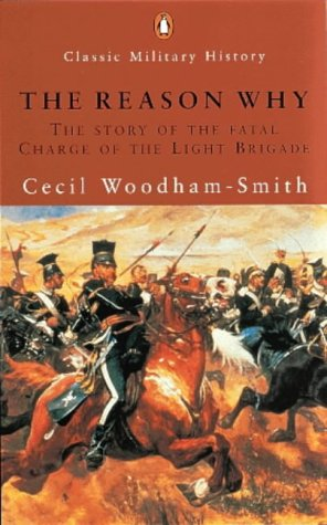 9780141390314: The Reason Why: The Story of the Fatal Charge of the Light Brigade (Penguin Classic Military History)