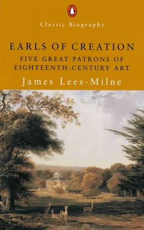 9780141390376: Earls of Creation: Five Great Patrons of 18th Century Art (Penguin Classic Biography)