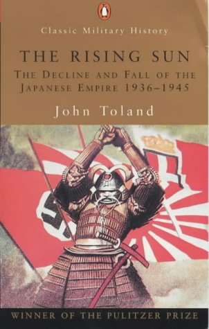 9780141390482: The Rising Sun: The Decline and Fall of the Japanese Empire, 1936-1945 (Penguin Classic Military History)