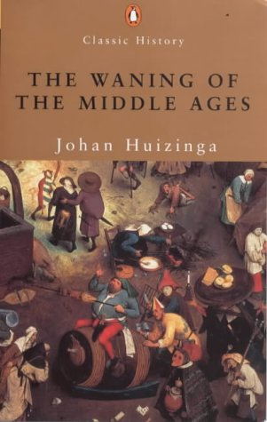 9780141390611: The Waning of the Middle Ages (Penguin Classics)