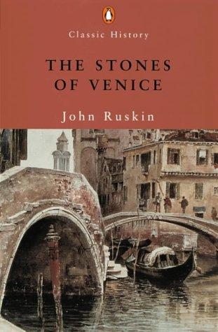 9780141390659: The Stones of Venice (Penguin Classic History)