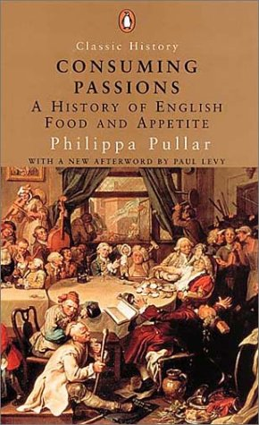 9780141390666: Consuming Passions: History of English Food and Appetite (Penguin Classic History)