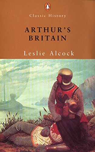 9780141390697: Arthur's Britain: History and Archaeology A D 367-634 (Penguin Classic History)