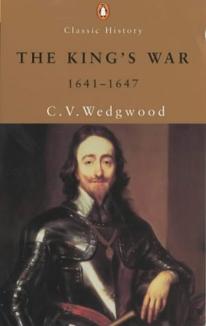 9780141390727: The King's War, 1641-47 (Penguin Classics)