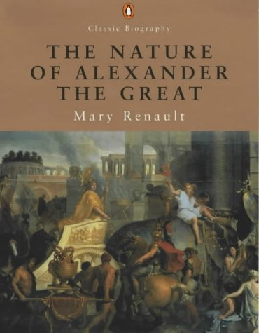 9780141390765: The Nature of Alexander the Great (Penguin Classic Biography)