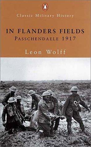 In Flanders Fields: Passchendaele 1917: Wolff, Leon
