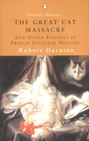 9780141390802: The Great Cat Massacre: And Other Episodes in French Cultural History (Penguin Classic History)