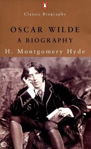 9780141390864: Oscar Wilde: A Biography (Penguin Classic Biography)
