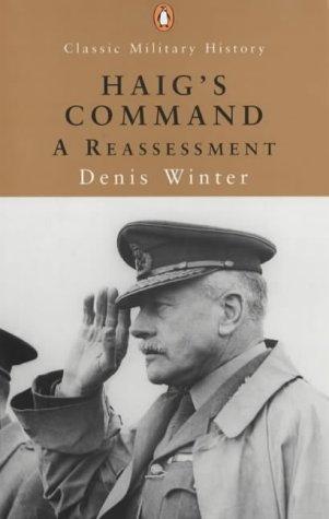 9780141390932: Haig's Command (Penguin Classic Military History)