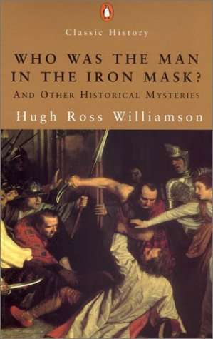 9780141390970: Who Was the Man in the Iron Mask? and Other Historical Enigmas (Penguin Classic History)
