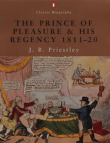 9780141391069: The Prince of Pleasure and His Regency 1811-1820 (Penguin Classic Biography)