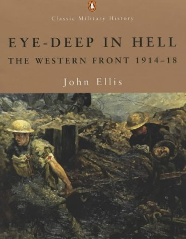 9780141391083: Eye-deep in Hell: The Western Front 1914-1918 (Penguin Classic Military History)
