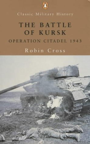 9780141391090: The Battle of Kursk: Operation Citadel 1943 (Penguin Classic Military History)