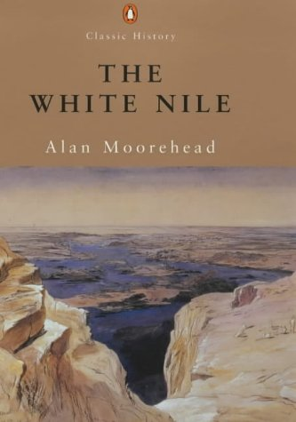 The White Nile (Penguin Classic History) (9780141391168) by Alan Moorehead