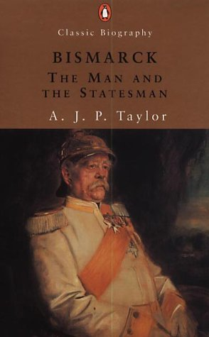 9780141391175: Bismarck: The Man and the Statesman (Penguin history)