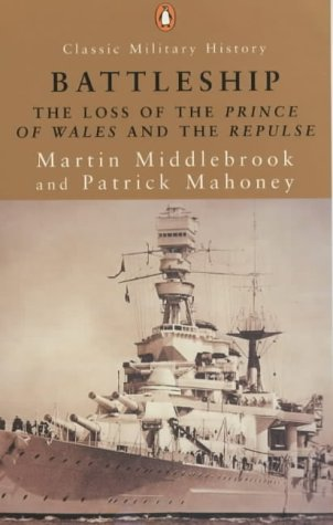 """9780141391199: Battleship: The Loss of the """"Prince of Wales"""" and the """"Repulse"""" (Penguin Classic Military History)"""