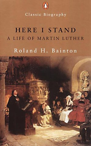 9780141391212: Here I Stand: A Life of Martin Luther