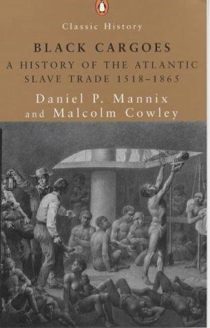 9780141391236: BLACK CARGOES: A HISTORY OF THE ATLANTIC SLAVE TRADE, 1518-1865.