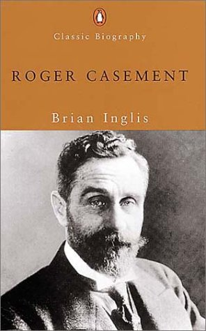 9780141391274: Roger Casement (Penguin Classic Biography)