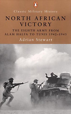 9780141391281: North African Victory: The Eighth Army from Alam Halfa to Tunis 1942-1943 (Penguin Classic Military History)