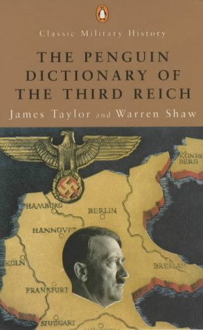 9780141391304: Dictionary of the Third Reich (Penguin Classic Military History)