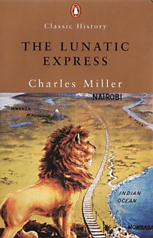 9780141391366: The Lunatic Express: An Entertainment in Imperialism (Penguin Classic History)
