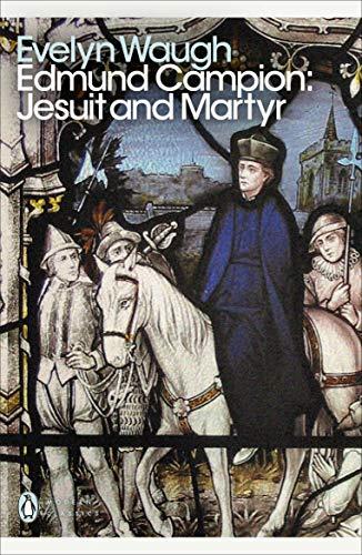 9780141391502: Modern Classics Edmund Campion Jesuit and Martyr (Penguin Modern Classics)