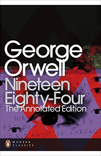 Nineteen Eighty-Four: The Annotated Edition (Penguin Modern Classics): George Orwell