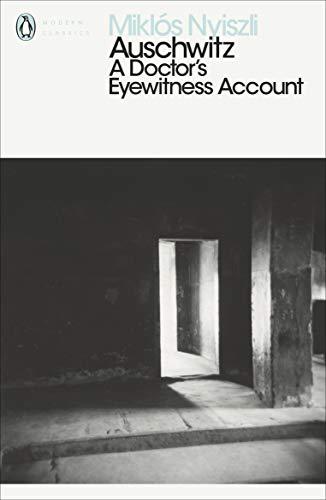9780141392219: Auschwitz: A Doctor's Eyewitness Account (Penguin Modern Classics)