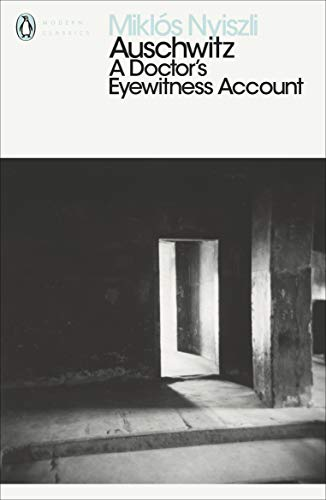 9780141392219: Auschwitz: A Doctor's Eyewitness Account (Penguin Modern Classics)