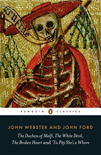 9780141392233: The Duchess of Malfi, The White Devil, The Broken Heart and 'Tis Pity She's a Whore (Penguin Classics)