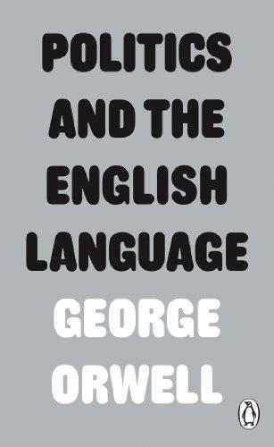 Politics and the English Language (Paperback): George Orwell