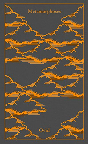 Metamorphoses (A Penguin Classics Hardcover): Ovid