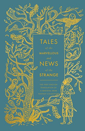 9780141395036: Tales of the Marvellous and News of the Strange: The First English Translation of a Medieval Arab Fantasy Collection (A Penguin Classics Hardcover)