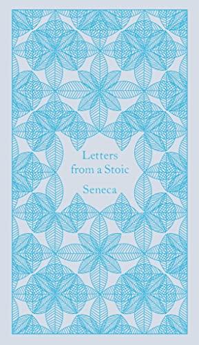 Letters from a Stoic: Epistulae Morales Ad: Lucius Annaeus Seneca