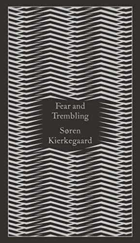 9780141395883: Penguin Classics Fear and Trembling: Dialectical Lyric By Johannes De Silentio (Penguin Pocket Hardbacks)